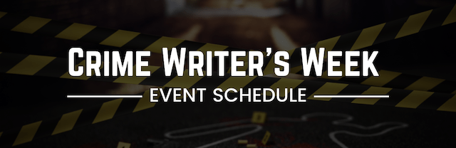 Crime Writer's Week - Event Schedule