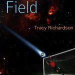 THE FIELD is a One of a Kind Story