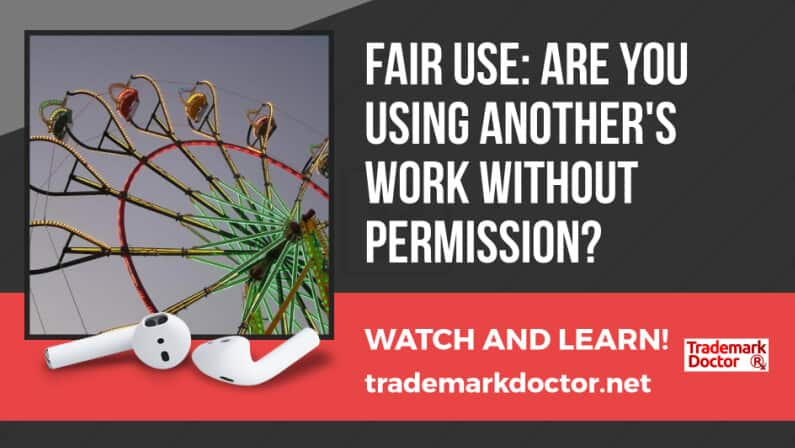 Fair Use: Are You Using Another's Work Without Permission?