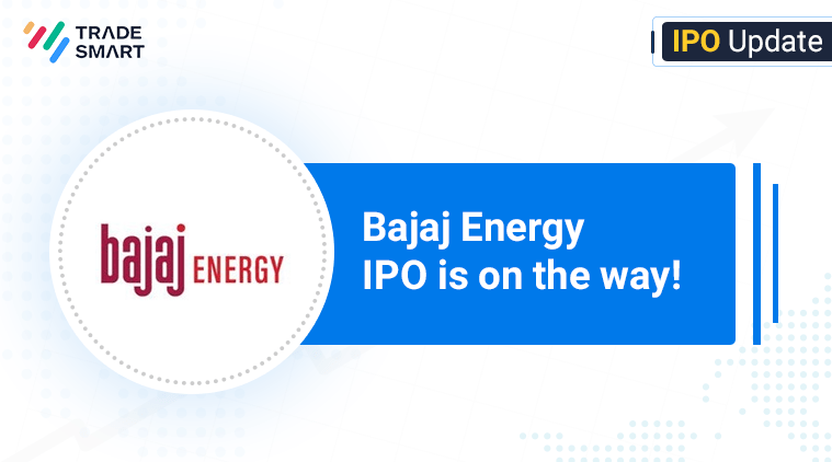 Bajaj Energy IPO Launch Date & Price
