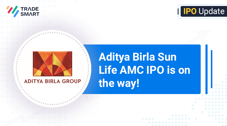 Aditya Birla Sun Life AMC IPO Launch Date & Price