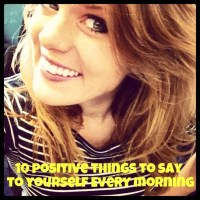 10 Positive Things to Say to Yourself Every Morning