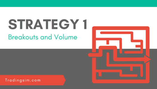 Volume Analysis strategy 1: Breakouts and Volume