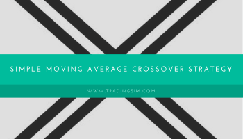 Simple Moving Average Crossover Strategy