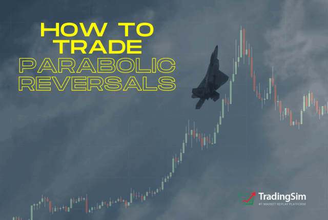 How to Trade Parabolic Reversals