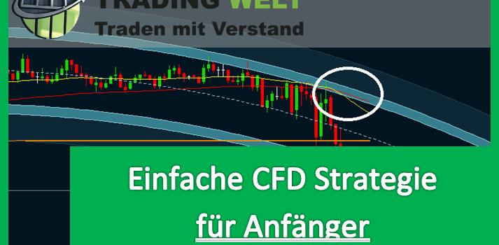 Einfache CFD Strategie für Anfänger für gute Trading Ergebnisse!
