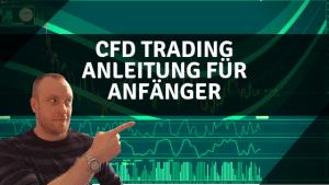 CFD Trading Anleitung für Anfänger aus der Praxis