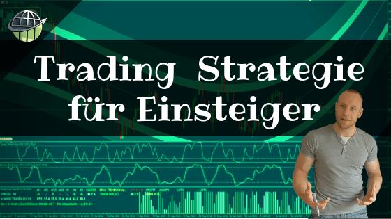 Trading Strategie für Einsteiger – Die 3 besten Hilfsmittel!