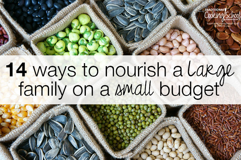 14 Ways To Feed A Large Family On A Small Budget