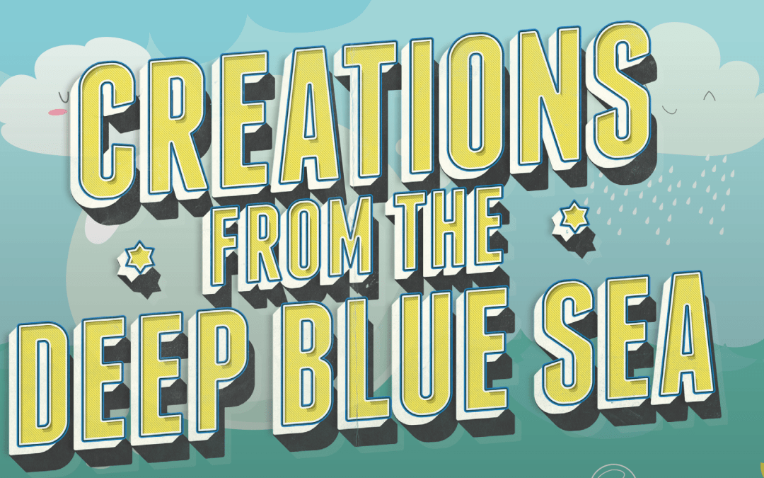 Creations from the Deep Blue Sea