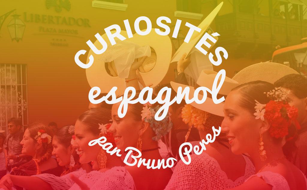 Les curiosités de l'espagnol