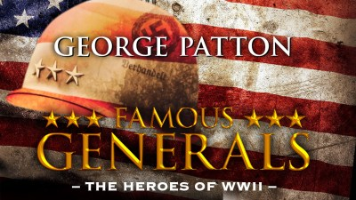 Famous Generals - George Patton