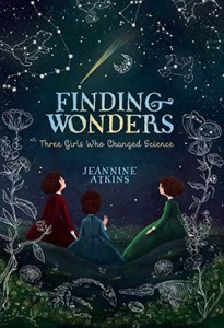 Finding Wonders: Three Girls Who Changed Science