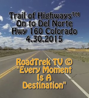 Del Norte-Colorado-Video-Trail of Highways-RoadTrek TV-Get Lost in America-Organic-Content-Marketing-Social-Media-Travel-Tom Ski-Skibowski-Social SEO-Photography