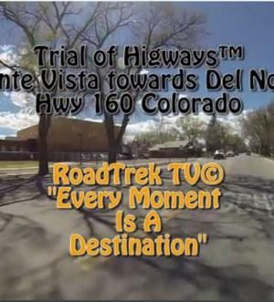 Colorado Highway 160-Del Norte-Colorado-Trail of Highways-RoadTrek TV-Get Lost in America-Organic-Content-Marketing-Social-Media-Travel-Tom Ski-Skibowski-Social SEO-Photography