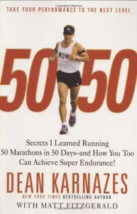 50/50: Secrets I Learned Running 50 Marathons in 50 Days and How You Too Can Achieve Super Endurance!
