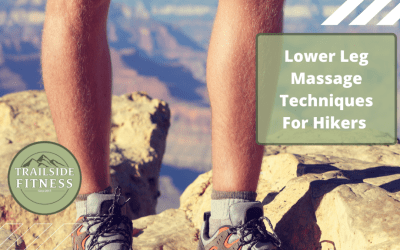 Lower Leg Self Care Routine For Hikers