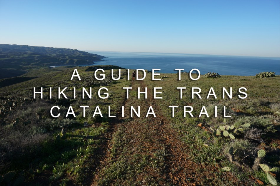 Backpacking the trans-catalina trail
