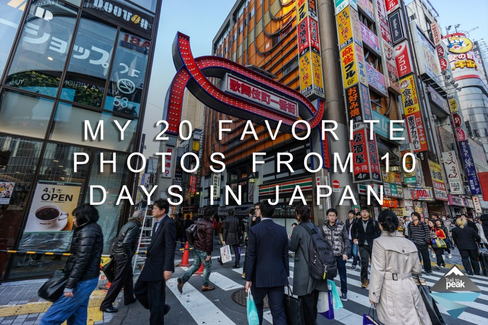 I'm Back From Japan! See My 20 Favorite Photos!