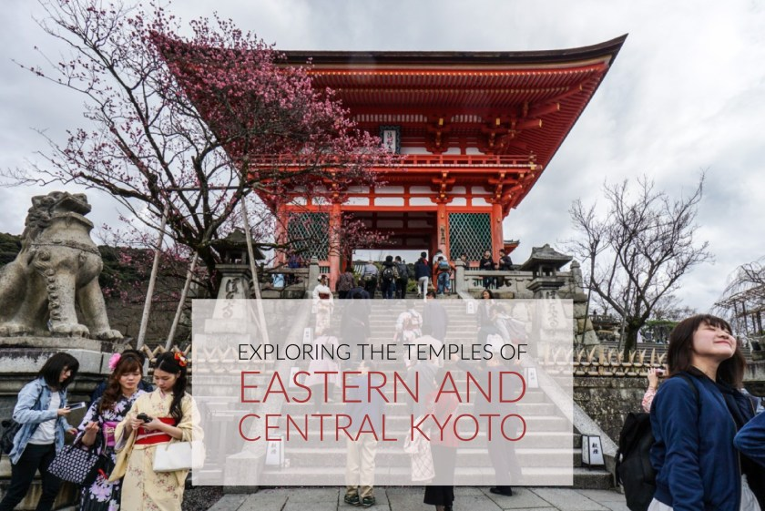 Japan Day 1: Exploring The Sacred Temples Of Central And Eastern Kyoto