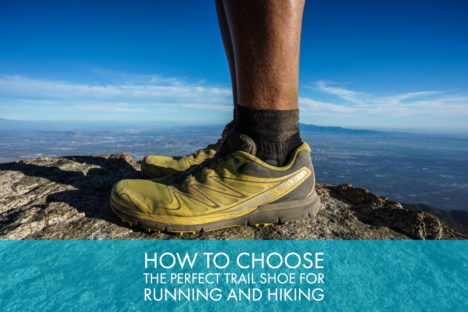 How To Choose The Perfect Trail Shoe For Running And Hiking