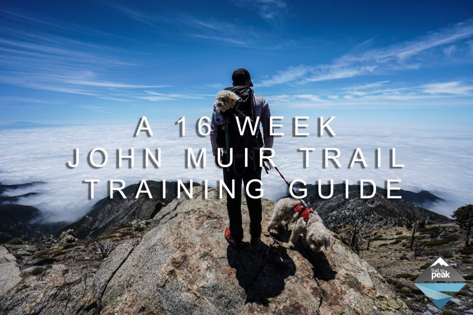 A 16 Week John Muir Trail Training Guide