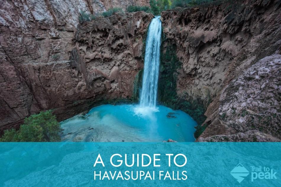 A Guide To Backpacking Havasupai Falls