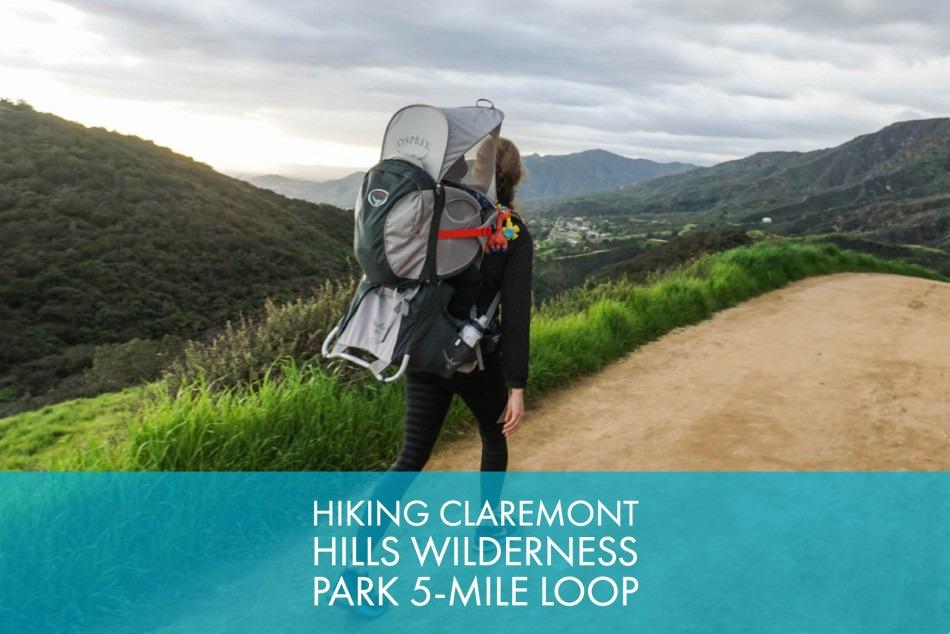 Hiking The Claremont Hills Wilderness Park 5 Mile Loop