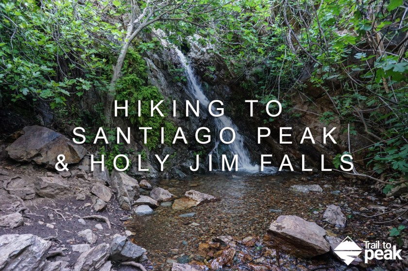 Hiking Santiago Peak Holy Jim Trail and Holy Jim Falls Trabuco Canyon