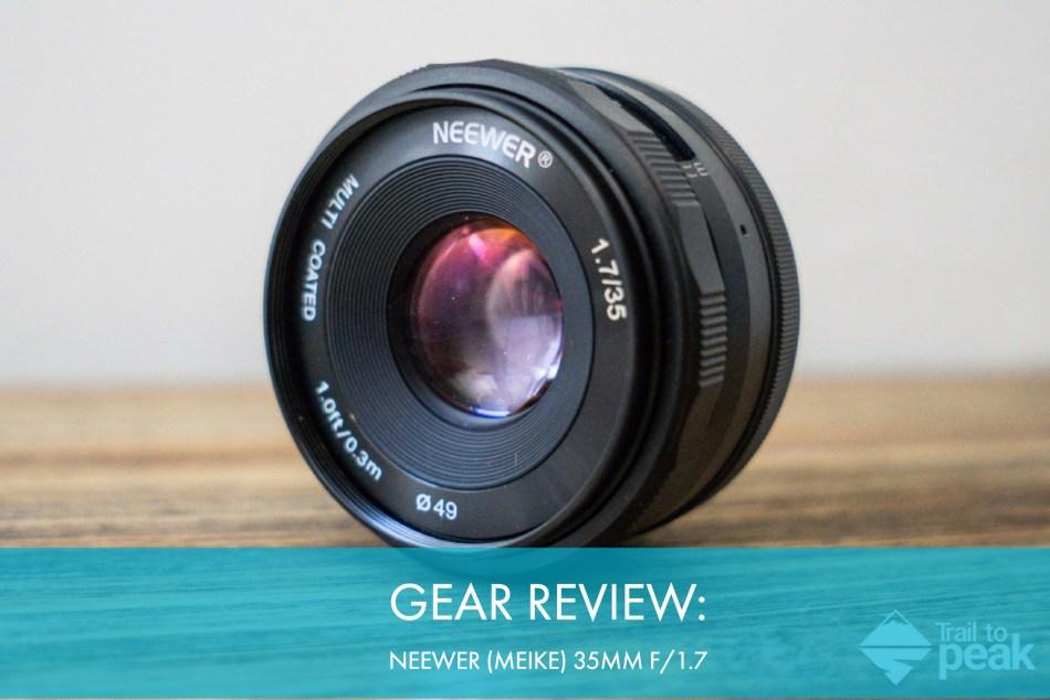 Gear Review: Neewer (Meike) 35mm f/1.7 Manual Focus Prime Lens