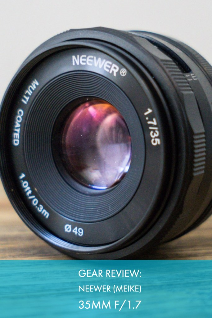 Gear Review: Neewer (Meike) 35mm f/1.7 Manual Focus Prime Lens