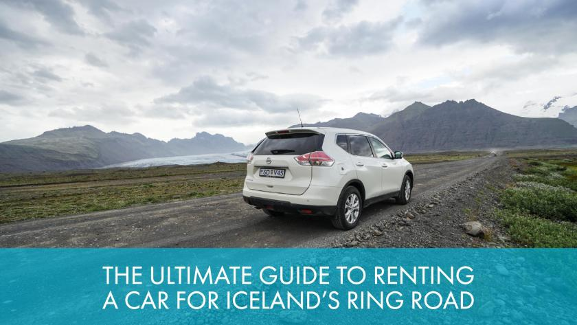 The Ultimate Guide To Renting A Car For Iceland's Ring Road