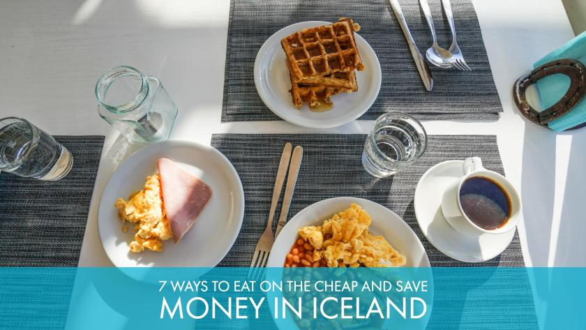 7 Ways To Eat On The Cheap And Save Money In Iceland
