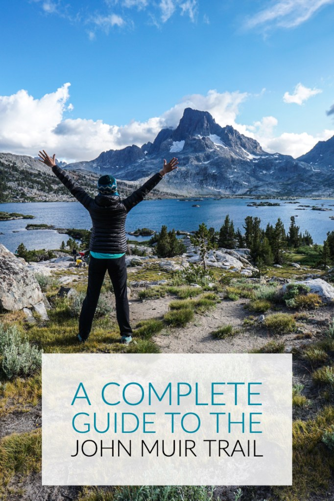 A Complete Guide To The John Muir Trail
