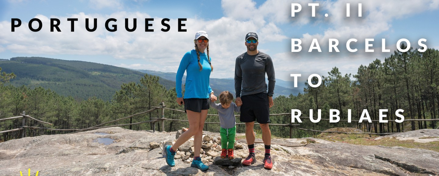 Video Post: The Camino Portuguese from Barcelos to Rubiaes (Pt. 2)