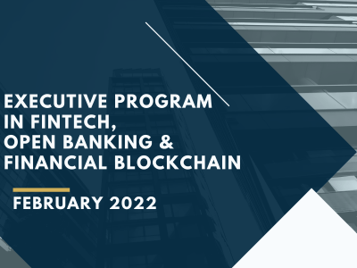 Executive Certificate in Fintech, Open Banking and Financial Blockchain