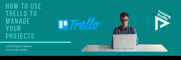 How To Use Trello To Manage Your Projects