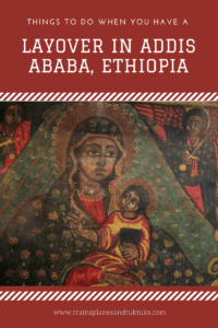 Not sure what to do on your layover in Addis Ababa, Ethiopia? Here are some ideas: food, museums, culture and more.