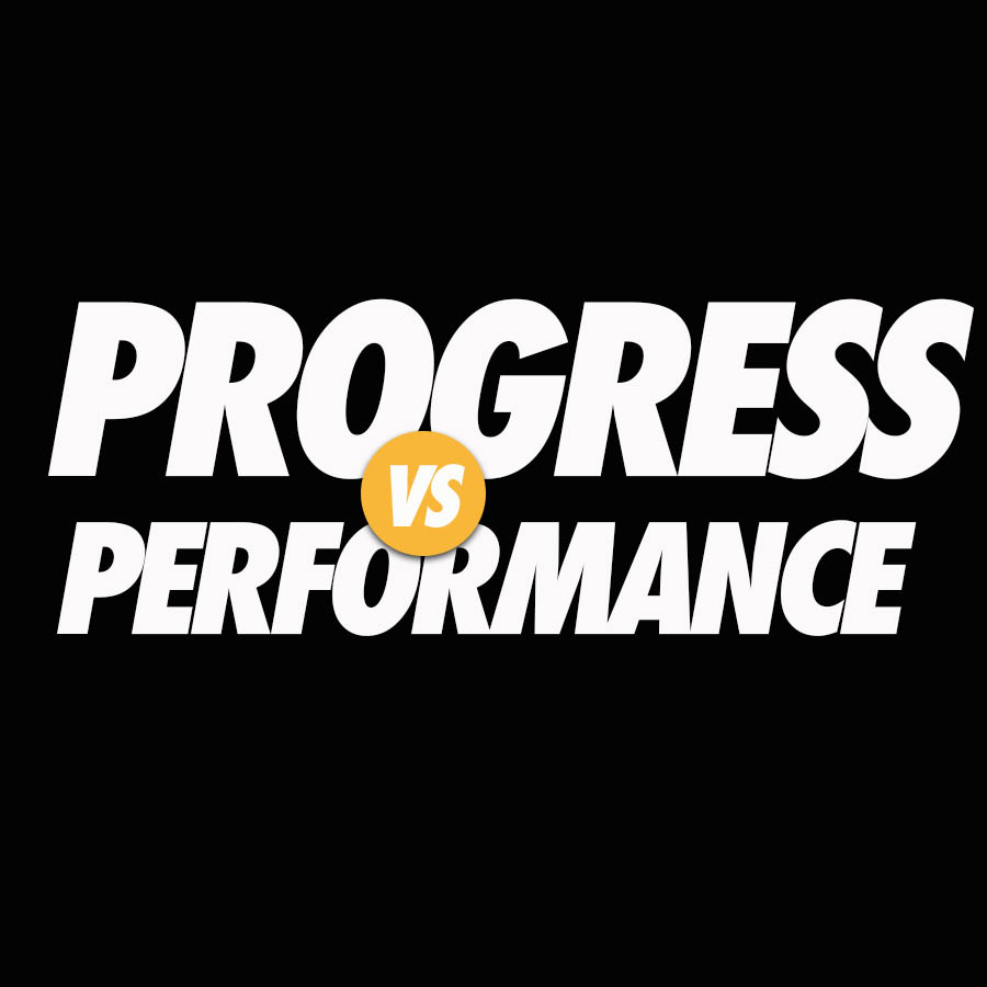 Progress vs Performance
