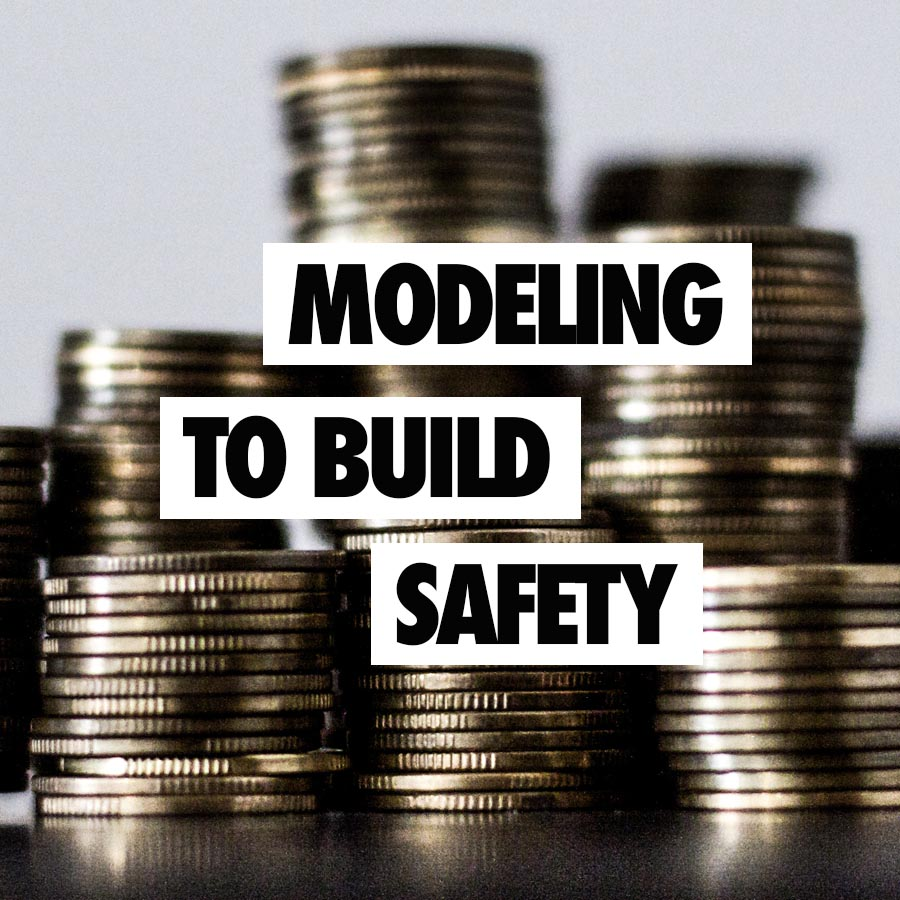 Modeling to Build Safety