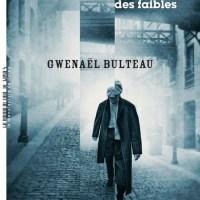La république des faibles : Gwenaël Bulteau