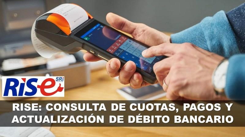 RISE Consulta de Cuotas, Pagos y Actualización de Débito Bancario