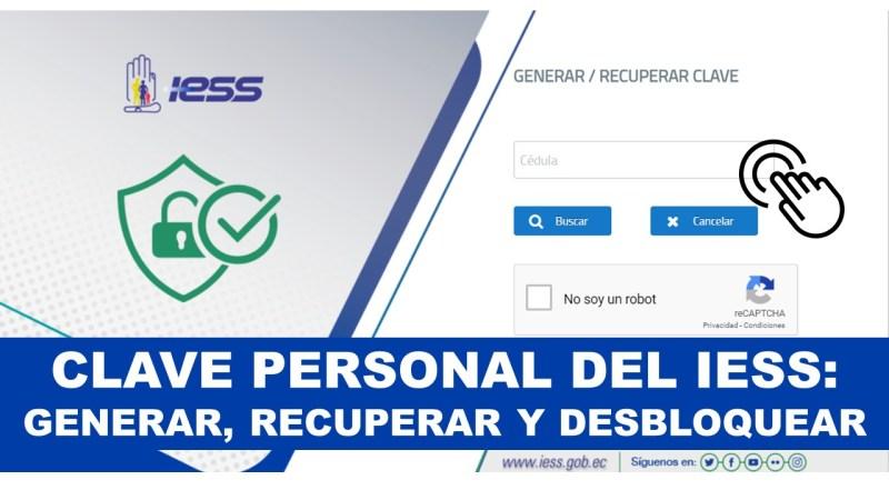 Clave Personal del iess Generar, Recuperar y Desbloquear