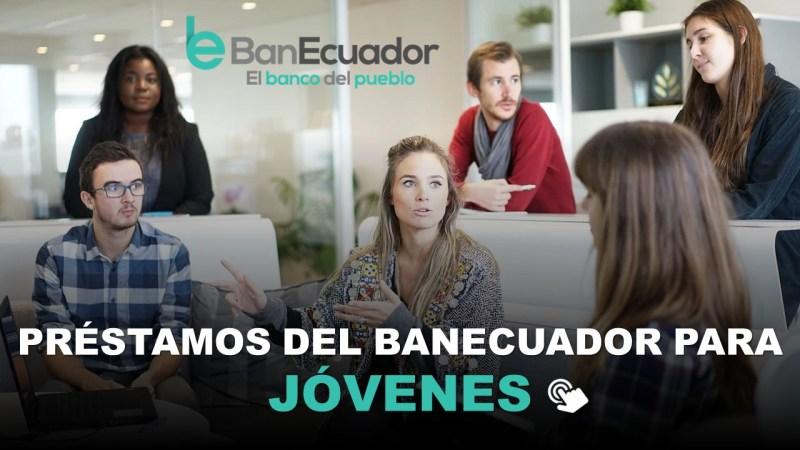 Préstamos del BanEcuador para Jóvenes