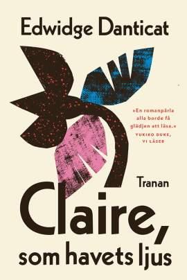 Edwidge Danticat – Claire, som havets ljus bokförlaget Tranan köpa
