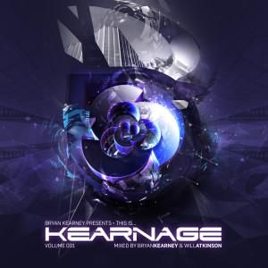 Bryan Kearney Presents This Is Kearnage Volume 001 Mixed By Bryan Kearney & Will Atkinson