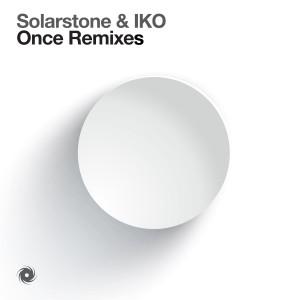 SOLARSTONE & IKO – ONCE (ALEX M.O.R.P.H. & IKO REMIXES)