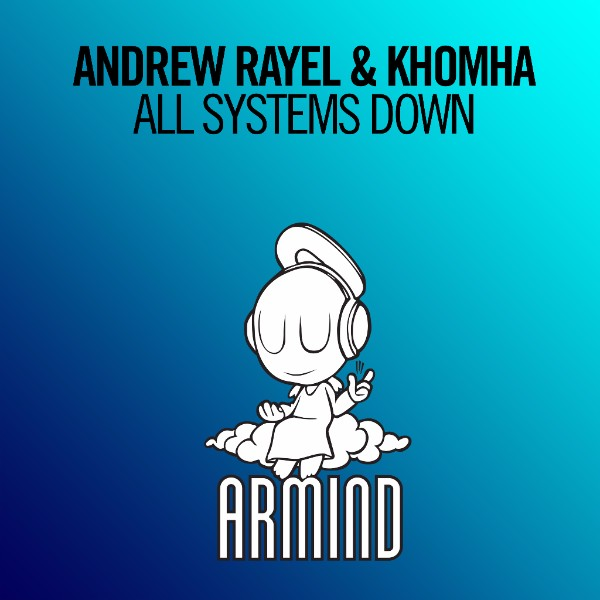 Andrew Rayel KhoMha All Systems Down