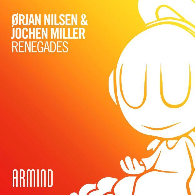 Orjan Nilsen & Jochen Miller - Renegades