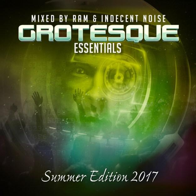 RAM & Indecent Noise - Grotesque Essentials Summer 2017 Edition